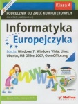 Informatyka Europejczyka 4 Podręcznik Edycja: Windows 7, Windows Vista, Linux Ubuntu, MS Office 2007, OpenOffice.org wyd. Helion